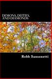 Demons, Deities, and Diamonds, Robb Sansonetti, 1489531343