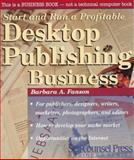 Start and Run a Desktop Publishing Business, Barbara A. Fanson, 1551801345
