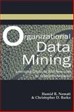 Organizational Data Mining : Leveraging Enterprise Data Resources for Optimal Performance, Nemati, Hamid R. and Barko, Christopher D., 1591401348