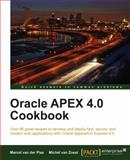 Oracle APEX 4.0 Cookbook : Over 70 Great Recipes to Develop and Deploy Fast, Secure, and Modern Web Applications with Oracle Application Express 4.00, van Zoest, Michel and vam der Plas, Marcel, 1849681341