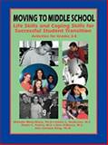Moving on to Middle School : Life Skills and Coping Skills for Successful Student Transition, Wenz-Gross, Melodie, 1931061343
