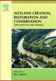 Wetland Creation, Restoration and Conservation : The State of Science, , 0444521348