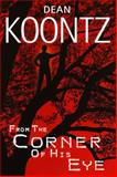 From the Corner of His Eye, Dean Koontz, 0553801341