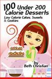 100 under 200 Calorie Desserts, Beth Christian, 1490961348