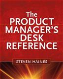 The Product Manager's Desk Reference, Haines, Steven and Wear, Bill, 0071591346