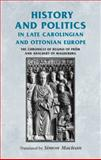 History and Politics in Late Carolingian and Ottonian Europe : The Chronicle of Regino of Prum and Adalbert of Magdeburg, , 0719071348
