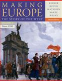 Making Europe : The Story of the West since 1550, Kidner, Frank L. and Bucur, Maria, 1111841349