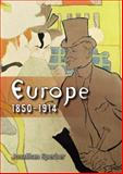 Europe, 1850-1914 : Progress, Participation and Apprehension, Sperber, Jonathan, 1405801344