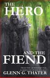 The Hero and the Fiend, Glenn Thater, 148029134X