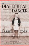 Dialectical Dancer : A Simple Tale, Zolf, Larry, 1550961349