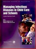 Managing Infectious Diseases in Child Care and Schools : A Quick Reference Guide, Merican Staff, Academy Of Pediatrics, 1581101341