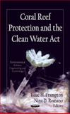 Coral Reef Protection and the Clean Water ACT, Isaac H. Frampton and Nina D. Romano, 1621001342