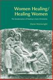 Women Healing/Healing Women : The Genderization of Healing in Early Christianity, Wainwright, Elaine Mary, 1845531345