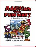 Addition the Fun Way Book for Kids, Judy Liautaud, 1883841348