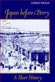 Japan Before Perry : A Short History, Totman, Conrad, 0520041348