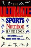 The Ultimate Sports Nutrition Handbook, Coleman, Ellen and Steen, Suzanne Nelson, 0923521348