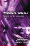 Workplace Violence : Issues, Trends, Strategies, , 1843921340