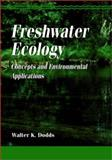 Freshwater Ecology : Concepts and Environmental Applications, Dodds, Walter K., 0122191358