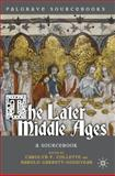 Later Middle Ages : A Sourcebook, Collette, Carolyn and Garrett-Goodyear, Harold, 0230551351