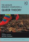 The Ashgate Research Companion to Queer Theory, Giffney, Noreen and O'Rourke, Michael, 0754671356