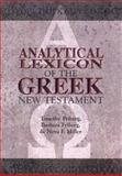 Analytical Lexicon of the Greek New Testament, Neva F. Miller and Barbara Friberg, 0801021359