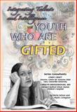 Youth Who Are Gifted, Sheila Nelson and Phyllis Livingston, 142220135X