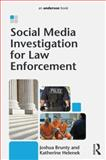 Social Media Investigation for Law Enforcement, Brunty, Joshua L. and Helenek, Katherine, 1455731358