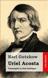 Uriel Acosta, Karl Gutzkow, 1482531356