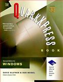 The QuarkXPress Book for Windows, Blatner, David and Weibel, Bob, 1566091357