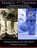Trance and Trauma, Michael McGee, 1929661355