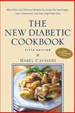 The New Diabetic Cookbook : More Than 200 Delicious Recipes for a Low-Fat, Low-Sugar, Low Cholesterol, Low Salt, High-Fiber Diet, Cavaiani, Mabel, 0071391355