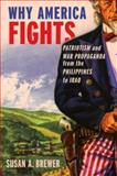 Why America Fights, Susan A. Brewer, 0195381351