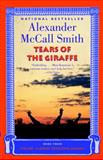 Tears of the Giraffe, Alexander McCall Smith, 1400031354