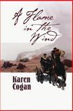 A Flame in the Wind, Karen Cogan, 1477811354