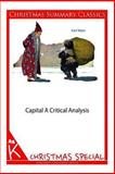 Capital: a Critical Analysis [Christmas Summary Classics], Karl Marx, 1494331357