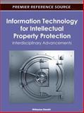 Information Technology for Intellectual Property Protection : Interdisciplinary Advancements, Sasaki, Hideyasu, 1613501358