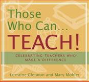 Those Who Can... Teach!, Mary Mohler and Lorraine Glennon, 1885171358