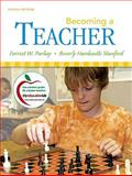 Becoming a Teacher (with MyEducationLab), Parkay, Forrest W. and Stanford, Beverly Hardcastle, 0136101356