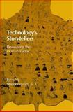 Technology's Storytellers : Reweaving the Human Fabric, Staudenmaier, John M., 0262691353