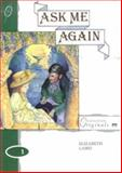 Ask Me Again : Longman Originals, Laird, Elizabeth, 0582081351