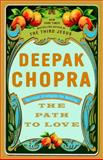 The Path to Love, Deepak Chopra, 060980135X