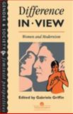 Difference in View : Women and Modernism, , 0748401350