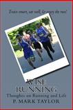 Wise Running, P. Mark Taylor, 1490501355
