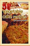 50 Decadent Vegetable Cake Recipes, Brenda Niekerk, 1500701351