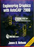 Engineering Graphics with AutoCAD 2000, Bethune, James D., 013022135X