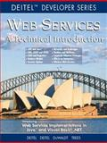 Web Services : A Technical Introduction, Deitel, Harvey M. and Deitel, Paul J., 0130461350