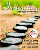 Instruction : A Models Approach (with MyEducationLab), Estes, Thomas H. and Mintz, Susan L., 0131381350