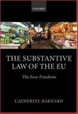 The Substantive Law of the EU : The Four Freedoms, Barnard, Catherine, 0199251355
