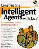 Constructing Intelligent Agents with Java, Joseph P. Bigus and Jennifer Bigus, 0471191353