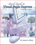 Quick Guide to Visual Basic Express : Vb Designer Edition, Fabrey, James, 0757541356